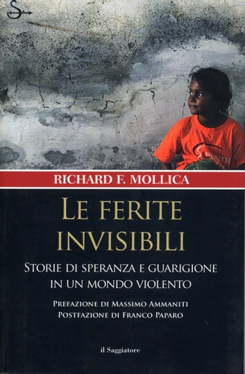 Le ferite invisibili eBook by Richard F. Mollica