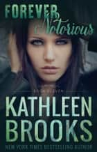 Forever Notorious - Forever Bluegrass #11 ebook by Kathleen Brooks