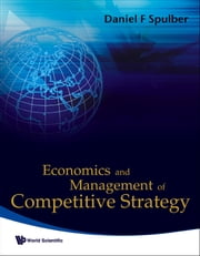 Economics and Management of Competitive Strategy ebook by Daniel F Spulber