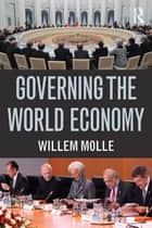 Governing the World Economy ebook by Willem Molle