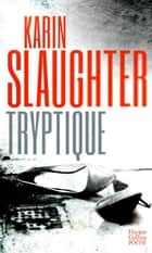 Tryptique ebook by Karin Slaughter