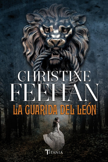 La guarida del león ebook by Christine Feehan