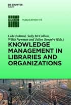 Knowledge Management in Libraries and Organizations ebook by Leda Bultrini,Sally McCallum,Wilda Newman,Julien Sempéré