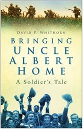 Bringing Uncle Albert Home ebook by David P/ Whitehorn