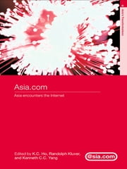 Asia.com - Asia Encounters the Internet ebook by K. C. Ho,Randy Kluver,C.C. Yang