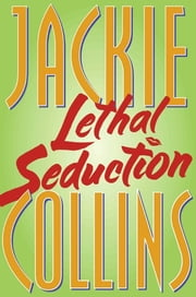Lethal Seduction ebook by Jackie Collins