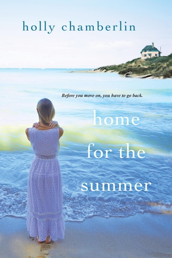 Home for the Summer ebook by Holly Chamberlin