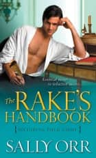 The Rake's Handbook - Including Field Guide ebook by Sally Orr