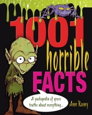 1001 Horrible Facts ebook by Anne Rooney