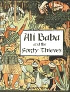 Ali Baba and the Forty Thieves ebook by Walter Crane