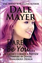 Dare to Be You... ebook by Dale Mayer