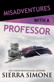 Misadventures with a Professor ebook by Sierra Simone