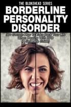 Borderline Personality Disorder: Causes, Symptoms and