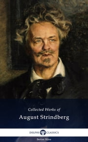 Delphi Collected Works of August Strindberg (Illustrated)