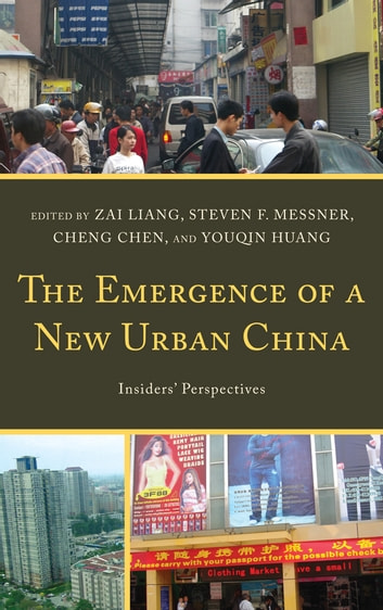 The Emergence of a New Urban China - Insiders' Perspectives ebook by