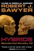 Hybrids eBook by Robert J. Sawyer