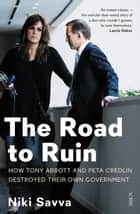 The Road to Ruin ebook by Niki Savva