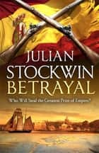 Betrayal - Thomas Kydd 13 ebook by Julian Stockwin