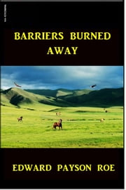 Barriers Burned Away ebook by Edward P. Roe
