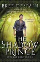 The Shadow Prince ebook by Bree Despain