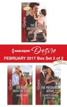 Harlequin Desire February 2017 - Box Set 2 of 2 - The Heir's Unexpected Baby\One Night with the Texan\The Pregnancy Affair ebook by Jules Bennett, Lauren Canan, Elizabeth Bevarly