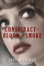 Conspiracy of Blood and Smoke ebook by Anne Blankman