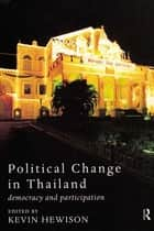 Political Change in Thailand ebook by Kevin Hewison