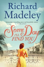 Some Day I'll Find You ebook by Richard Madeley
