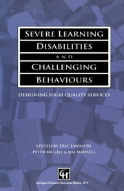 Severe Learning Disabilities and Challenging Behaviours - Designing high quality services ebook by Eric Emerson,Peter McGill,Jim Mansell