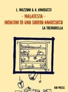 Malatesta - Indagini di uno sbirro anarchico (Vol.5) - La tremarella ebook by Lorenzo Mazzoni, Andrea Amaducci