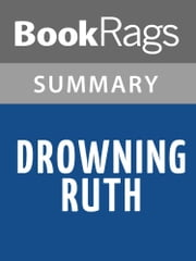 Drowning Ruth by Christina Schwarz Summary & Study Guide ebook by BookRags