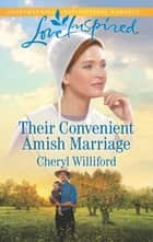 Their Convenient Amish Marriage ebook by Cheryl Williford