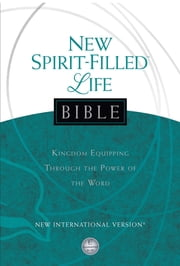 NIV, New Spirit-Filled Life Bible, eBook - Kingdom Equipping Through the Power of the Word ebook by Thomas Nelson