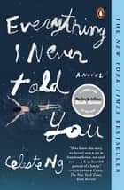 Everything I Never Told You ebook by A Novel