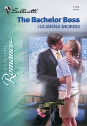The Bachelor Boss ebook by Julianna Morris