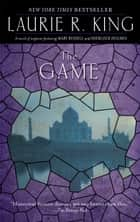 The Game - A novel of suspense featuring Mary Russell and Sherlock Holmes ebook by Laurie R. King