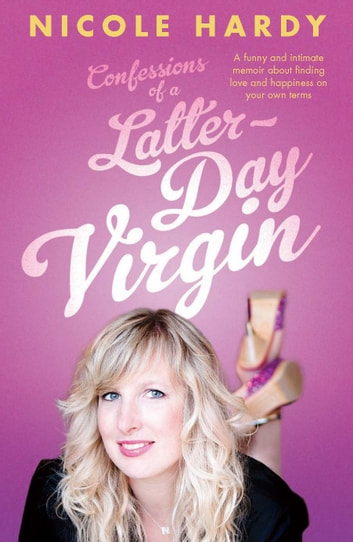 Confessions of a Latter-Day Virgin ebook by Nicole Hardy