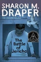 The Battle of Jericho ebook by Sharon M. Draper