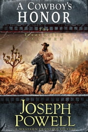 A Cowboy's Honor (The Texas Riders Western #3) (A Western Frontier Fiction) - The Texas Riders, #3 ebook by Joseph Powell