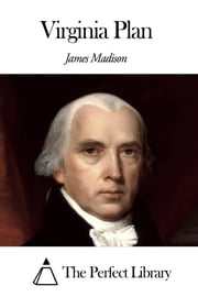 Virginia Plan ebook by James Madison