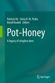 Pot-Honey - A legacy of stingless bees ebook by