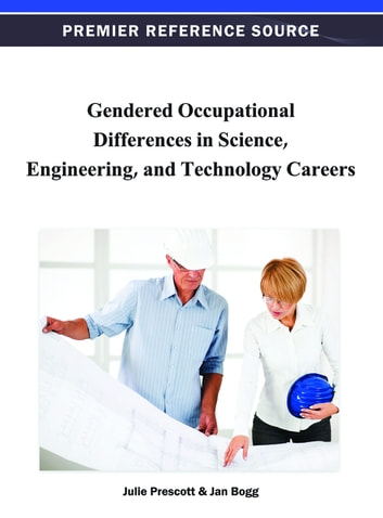Gendered Occupational Differences in Science, Engineering, and Technology Careers ebook by Julie Prescott,Jan Bogg