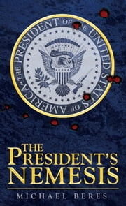 The President's Nemesis ebook by Michael Beres