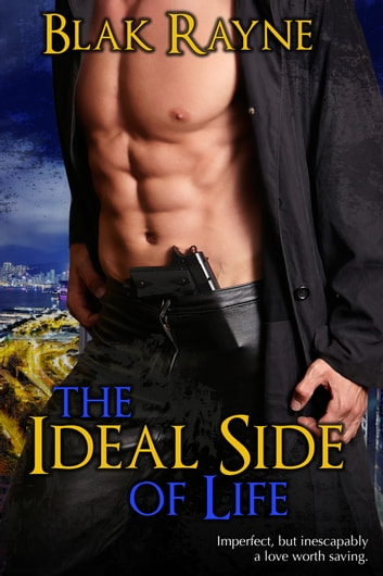 The Ideal Side of Life ebook by Blak Rayne