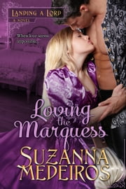 Loving the Marquess ebook by Suzanna Medeiros