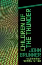 Children of the Thunder eBook by John Brunner
