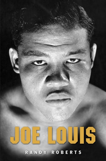 Joe Louis - Hard Times Man ebook by Randy Roberts