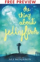 The Thing About Jellyfish - FREE PREVIEW EDITION (The First 11 Chapters) ebook by Ali Benjamin