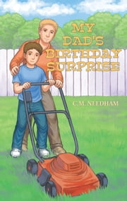 My Dad's Birthday Surprise ebook by C.M. Needham