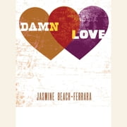 Damn Love audiobook by Jasmine Beach-Ferrara